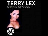Terry Lex - Gina's Groove(Original Mix)