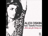 Alex Oskin feat. Tasteful House - Love you for loving me