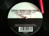 Cevin Fisher's Big Freak - The Freaks Come Out (2000 Freaks Mix)