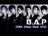 B.A.P - COMA Dance Remix 2013