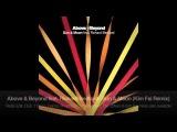 Above &amp Beyond feat. Richard Bedford - Sun &amp Moon (Kim Fai Remix)