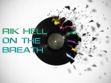 Dj Rik Hell - On the Breath