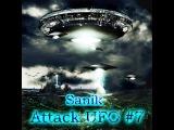 Dj Sanik Attack UFO #7