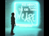 Kris Menace feat. The Kiki Twins - We Are (A.T.O.M.-59 remix)