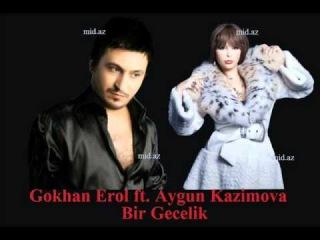 Aygun Kazimova ft. Gokhan Erol - Bir Gecelik wWw.MiD.aZ.wmv