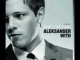 Unstoppable Aleksander With