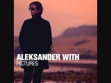 Aleksander With - Pictures (Studio Version)