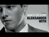 Aleksander With, What's The Story