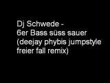 Dj Schwede - 6er bass s