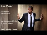 HEALED DONALD LAWRENCE BY EYDELY WORSHIP CHANNEL