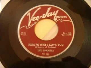 Beautiful Doo Wop - The Spaniels - Here Is Why I Love You