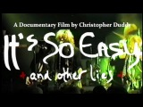 IT'S SO EASY AND OTHER LIES  [OFFICIAL TRAILER]