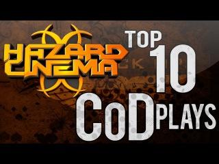 Hazard Cinema Top 10 CoD Plays :: Episode 21