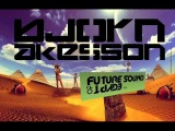 [FSOE 250] Bjorn Akesson @ Future Sound Of Egypt 250 FULL