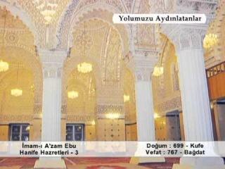 İMAM- I AZAM EBU HANİFE HAZRETLERİ 3 ( YOLUMUZU AYDINLATANLAR )