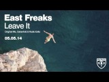 East Freaks - Leave It (Original Mix)