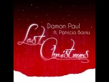 Damon Paul feat. Patricia Banks - Last Christmas