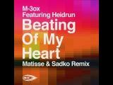 M-3ox feat. Heidrun - Beating Of My Heart (Matisse &amp Sadko Remix) Heat