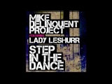 Mike Delinquent Project ft. Lady Leshurr - Step In The Dance (Zed Bias Vocal Mix) (Out 23.09.12)