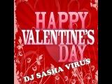 DJ SASHA VIRUS - HAPPY VALENTINE'S DAY