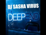 DJ SASHA VIRUS - THE DEEPEND