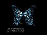 DJ SASHA VIRUS - DEEP BUTTERFLY
