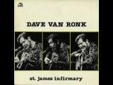 Dave Van Ronk - St.James Infirmary