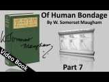 Part 07 - Of Human Bondage Audiobook by W. Somerset Maugham (Chs 74-84)