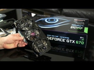 Gigabyte GeForce GTX 670 Windforce OC Version 2GB Video Card Unboxing