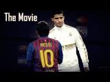 Cristiano Ronaldo Vs Lionel Messi 2012 The Movie ●HD● ●(JavierNathaniel)●