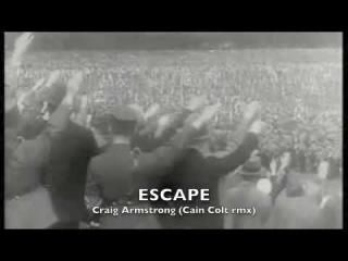 Escape Craig Armstrong Cain Colt remix