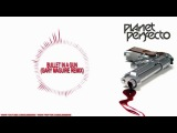 Planet Perfecto - Bullet In A Gun (Gary Maguire Remix) HD 720p
