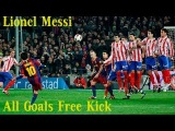 Lionel Messi - All Goals Free Kick 2008-2012