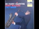 Gerry Mulligan &amp Chet Baker My Funny Valentine Carnegie Hall Concert (Sony Ma 1975