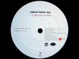 Naked Music NYC - I'll Take You To Love (Original Mix)
