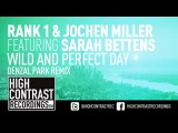 Rank 1 &amp Jochen Miller ft. Sarah Bettens - Wild And Perfect Day (Denzal Park Remix)