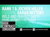 Rank 1 &amp Jochen Miller ft. Sarah Bettens - Wild And Perfect Day (Michael Jay Parker Peaktime Remix)