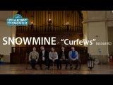 Snowmine - Curfews (Acoustic)