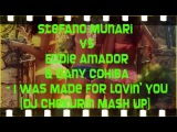Stefano Munari vs Eddie Amador &amp Dany Cohiba - I Was Made for Lovin' You (Dj Chekurin Mash Up)