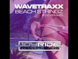 Wavetraxx - Beach Stringz (DJ Space Raven &amp Petersen Remix)