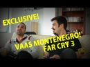 FAR CRY 3 BEHIND THE SCENES: GAMING VS. VAAS MONTENEGRO