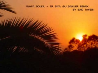 Arabic House mix Wafa Boukil Tir Biya Dj Danjer Remix by shahnouza & DJ Kenny