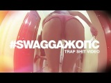 #SWAGGAЖОПС TRAP SHIT VIDEO