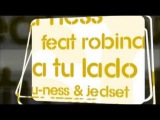 U-Ness Ft Robina A Tu Lado 2010-(U-Ness &amp JedSet Edit)