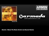 Electrix - Blame The Music (Armin van Buuren Remix)