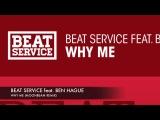 Beat Service feat. Ben Hague Why Me (Moonbeam Remix)