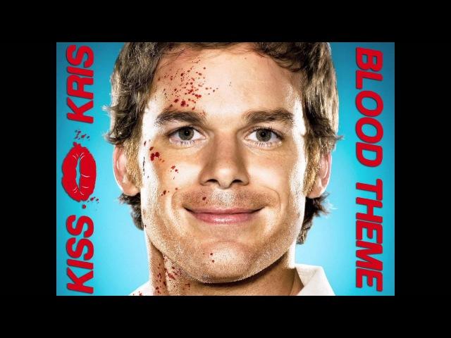 Daniel Licht - Blood Theme (Kiss Kris Remix) [HD]