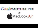 Google Chromebook Pixel vs MacBook Air