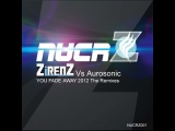 Zirenz vs. Aurosonic - You Fade Away 2012