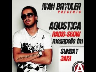 Ivan Bryuler - AQUSTICA #97 (Megapolis FM)